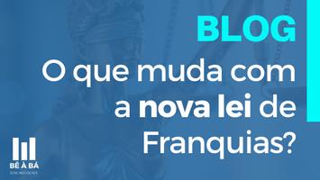 O que muda com a nova Lei de Franquias