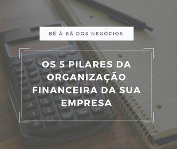 5 pilares da organização financeira da sua empresa.