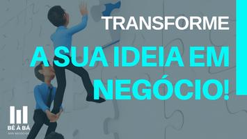5 Dicas para transformar sua ideia em Negócio!