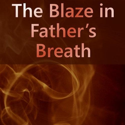 The Blaze in Father's Breath