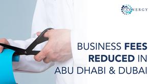 Business Fees Reduced In Dubai & Abu Dhabi