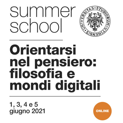 "Summer School ""Orientarsi nel pensiero: filosofia e mondi digitali"""