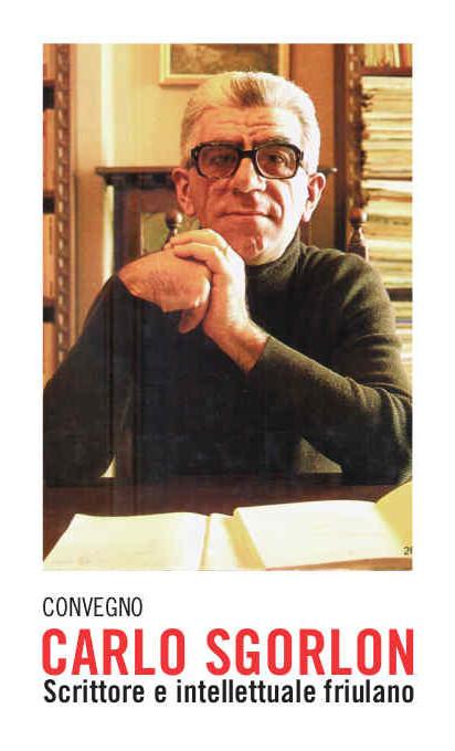 """Convegno """"Carlo Sgorlon scrittore e intellettuale friulano"""""""