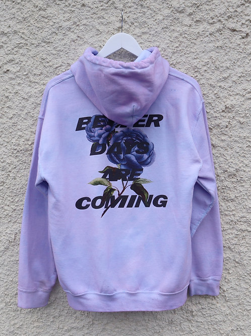 Lilac 'Better days are coming' tie dye hoodie