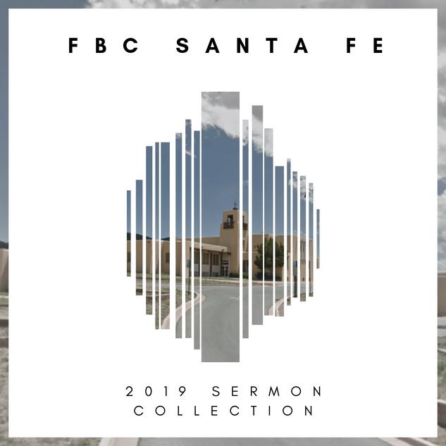 FBCSantaFe_Sermons2019
