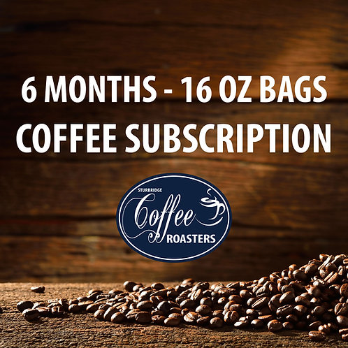 Subscription: 6 Months of 16 oz bags