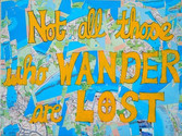 Collaging An Inspirational Quote: Not All Those Who Wander Are Lost