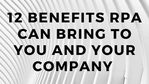 12 benefits RPA can bring to you and your company