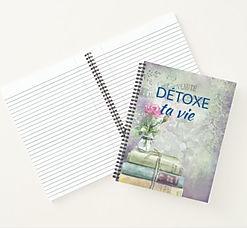 """cahier de notes """"Détoxe ta vie"""" en version fermée sur version ouverte"""