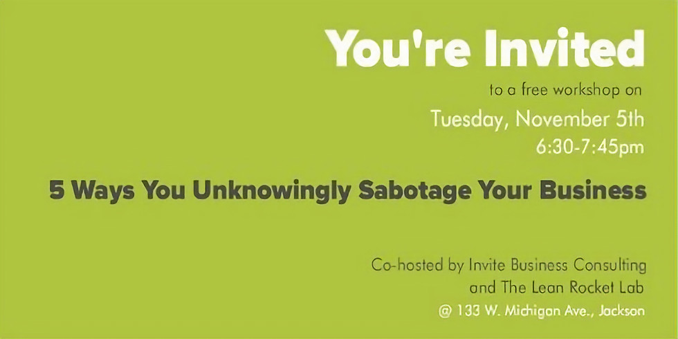 5 Ways You Unknowingly Sabotage Your Business