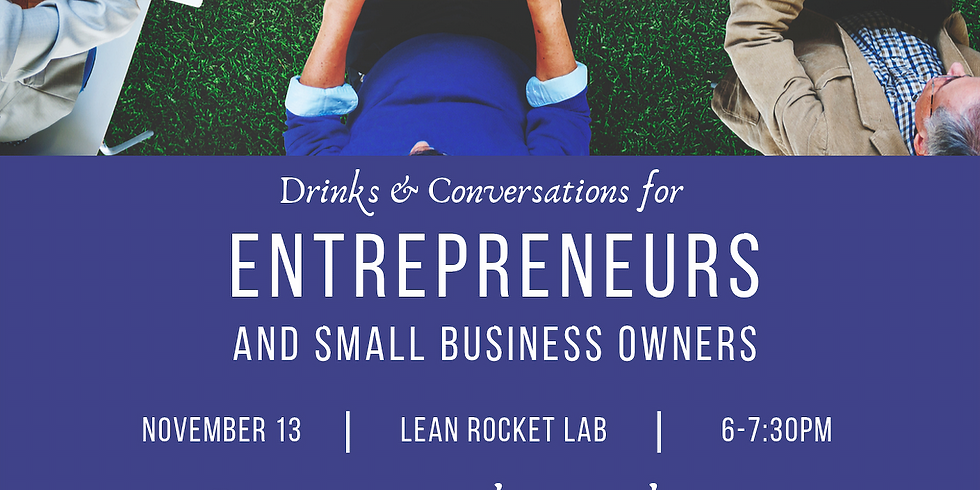 Drinks & Conversations for Entrepreneurs & Small Business Owners