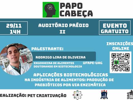 Papo Cabeça #4 - Aplicações biotecnológicas na industria de alimentos - Inscrições