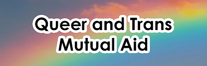 Queer and Trans Mutual Aid.png