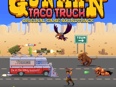 Gunman Taco Truck Game & Soundtrack Released!