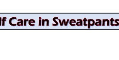 The Self Care in Sweatpants Series