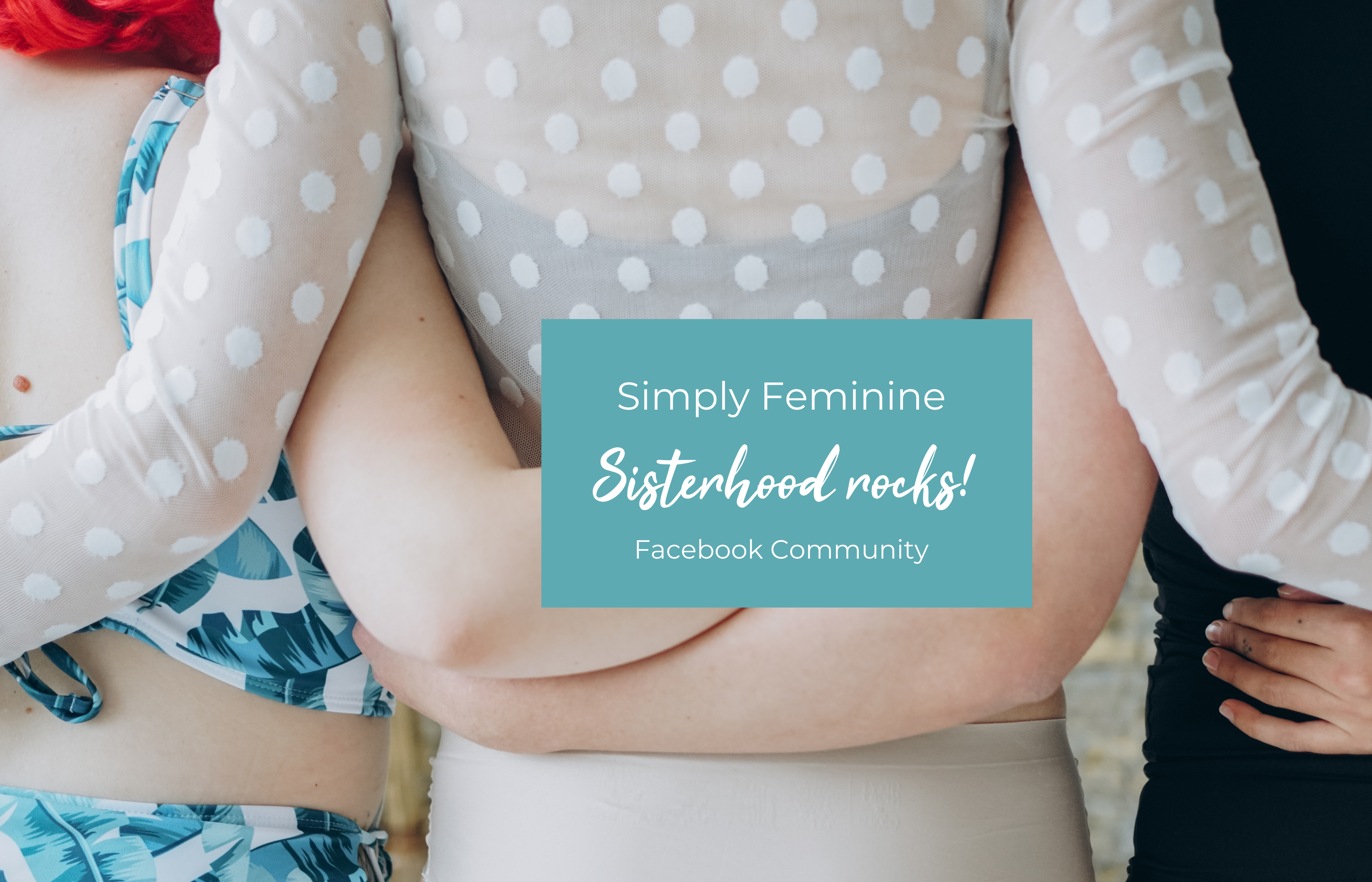 Simply Feminine - Sisterhood Community