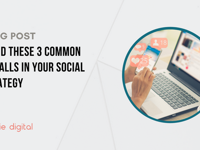 Avoid these 3 common pitfalls in your social strategy