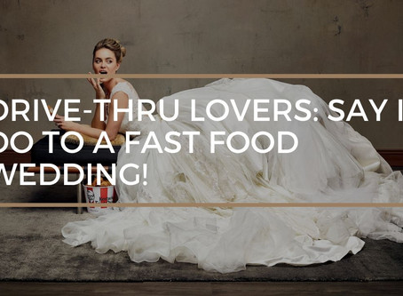 Drive-Thru Lovers, You can Now Say I Do to a Fast Food Wedding!