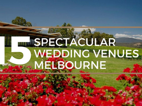 15 Most Extraordinary Wedding Venues in Melbourne