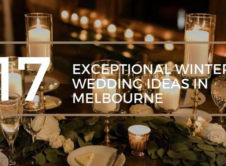 17 Exceptional Winter Wedding Ideas in Melbourne