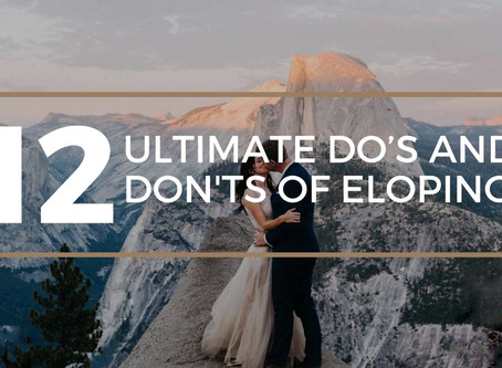 12 Ultimate Do's and Don'ts of Eloping