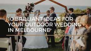 10 Brilliant Ideas for your Outdoor Wedding in Melbourne