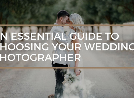 An Essential Guide to Choosing Your Wedding Photographer