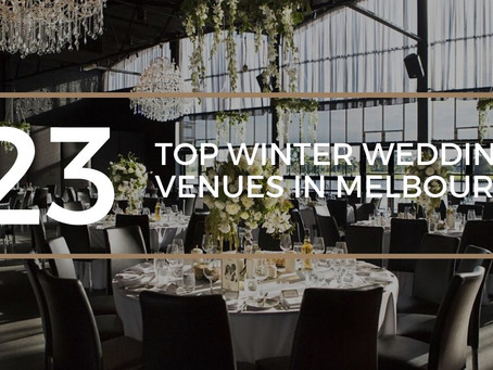 Top 23 Winter Wedding Venues in Melbourne