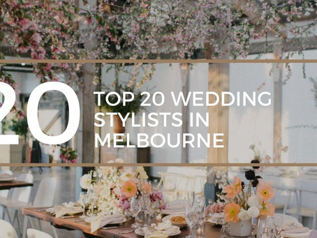 Celebrate Splendidly with these Top 20 Wedding Stylists in Melbourne