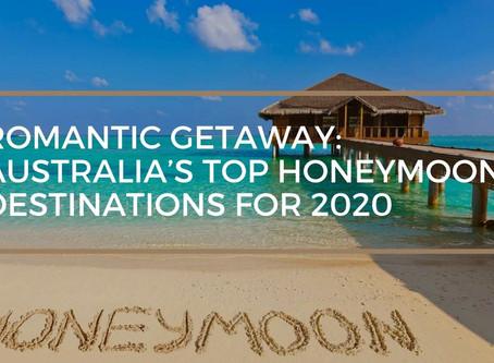 Romantic Getaway: Australia's Top Honeymoon Destinations for 2020