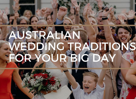 Australian Wedding Traditions for Your Big Day