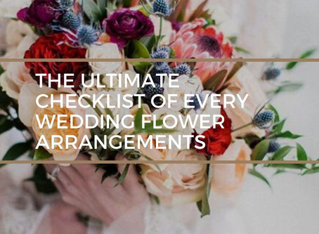 The Ultimate Checklist of Every Wedding Flower Arrangements
