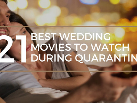 21 Best Wedding Movies to Watch During Quarantine