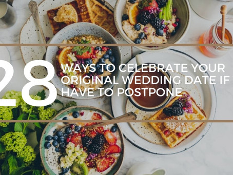 28 Ways to Celebrate Your Original Wedding Date if You Have to Postpone