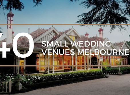 Top 40 Small Wedding Venues Melbourne