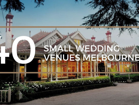 Top 40 Small Wedding Venues Melbourne