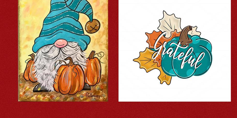 Come paint this pumpkin gnome or grateful pumpkin