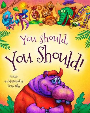 You should, you should by Ginny Tilby