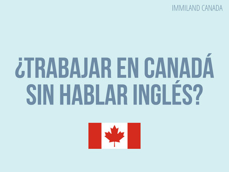 ¿Puedo trabajar en Canadá sin hablar inglés?