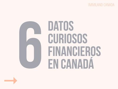 6 Datos curiosos financieros en Canadá