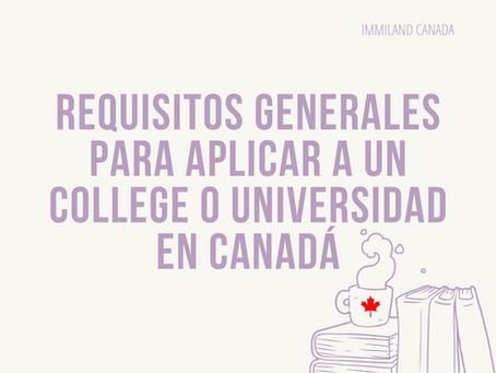 Requisitos generales para aplicar a un college o universidad en Canadá