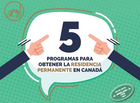 5 programas para emigrar a Canadá y obtener la Residencia Permanente