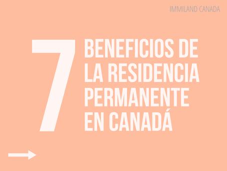 Top 7 de los beneficios de la residencia permanente en  Canadá
