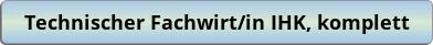button_technischer-fachwirt-in-ihk-komplett.png