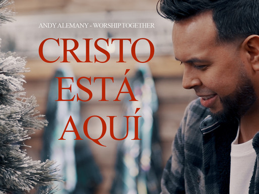 Andy Alemany presenta sencillo navideño, «Cristo Está Aquí», del nuevo álbum de worship together