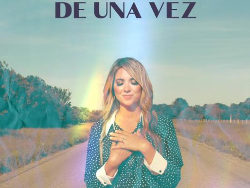 Susy Gonzalez presenta nueva música con el sencillo «De Una Vez»