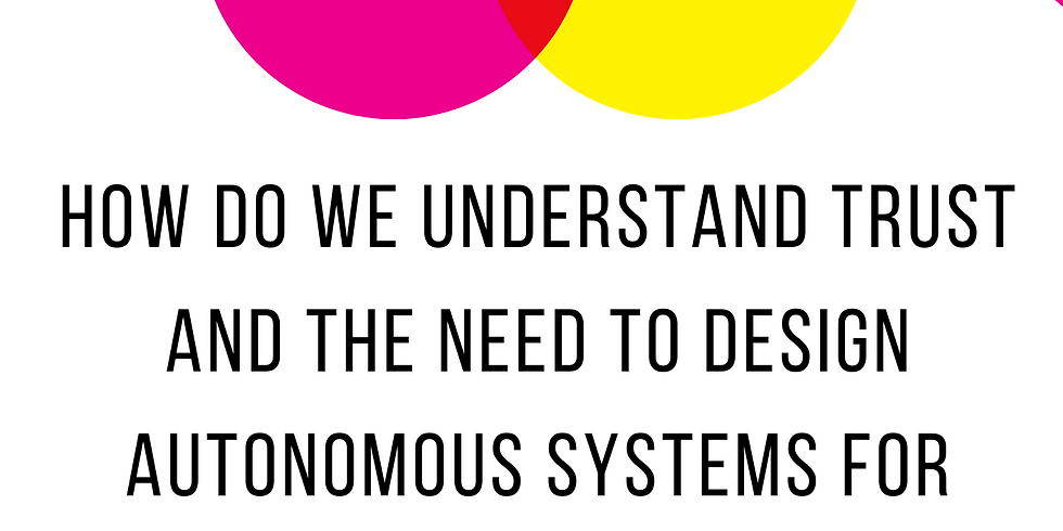 How Do We Understand Trust and The Need to Design Autonomous Systems for Trust?(Thales Group)