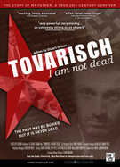 Tovarisch I am not dead