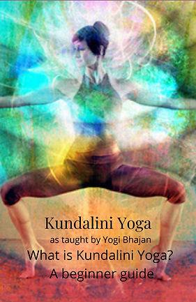 Kundalini Yoga - A beginners guide
