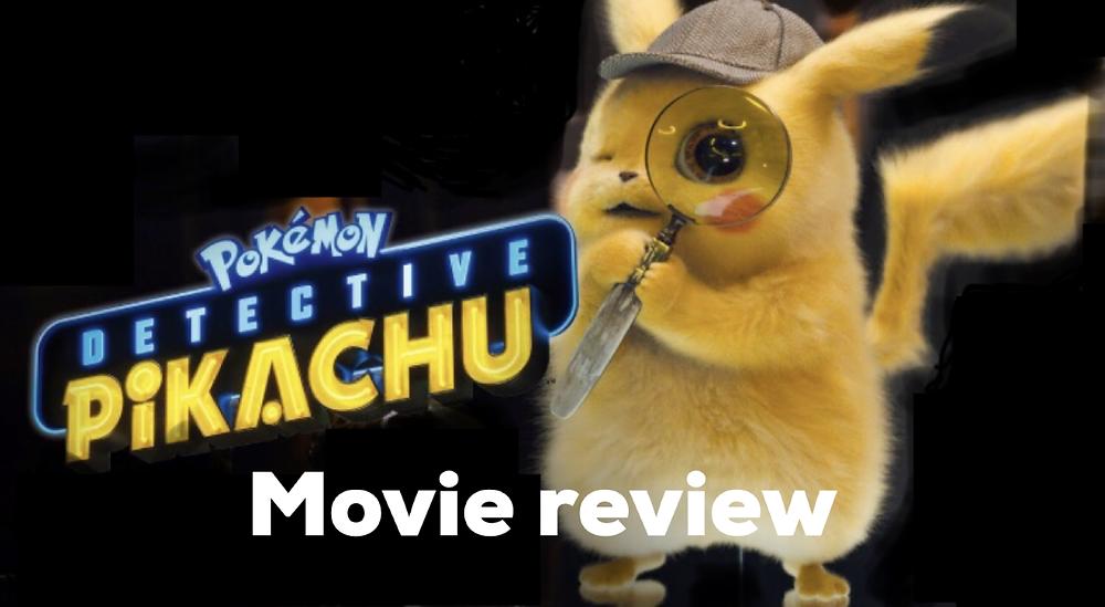 Pokemon detective pikachu movie review